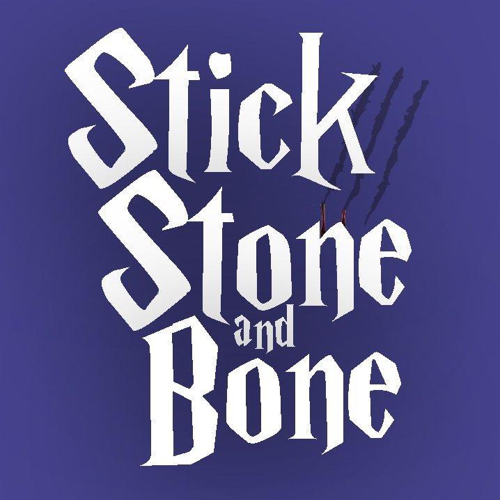 Stick Stone & Bone